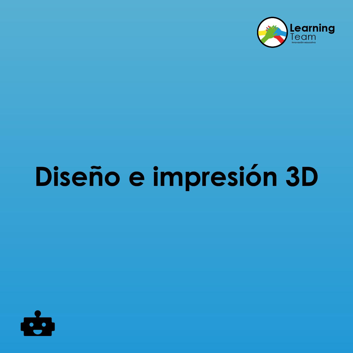 Diseño e impresión 3D   Programación y robótica